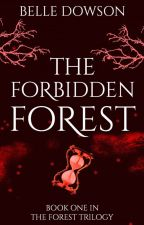 The Forbidden Forest (Book I) #wattyawards2017 by Belle_Dowson