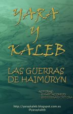 Yara y Kaleb: las guerras de Haimüryn by yaraykaleb