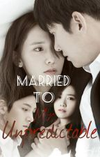 Married To Mr. Unpredictable by lya_gg
