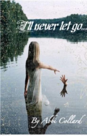 I'll Never Let Go......