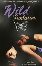 Wild Fantasies by Parthian_for_life