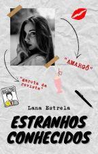 Estranhos Conhecidos by IslaneEstrela
