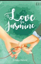 A Love for Jasmine by mommiexyz