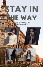 Stay In The Way by camrenypetsyshipper