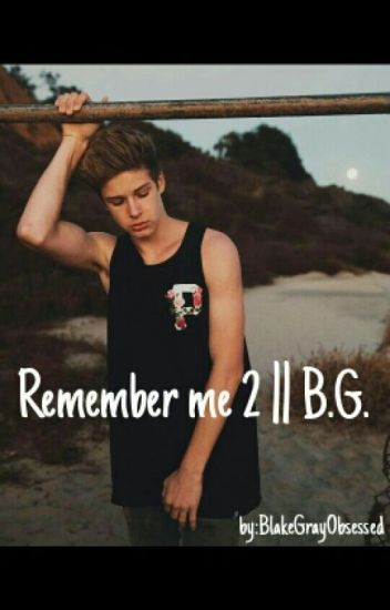 Remember Me 2 || B.G.