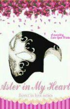 Aster in My Heart. by CatzLinkTristan