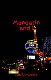 Mandarin and I by Andyjeycarla