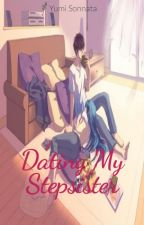 Dating My Stepsister by yumisonna