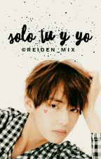 Sólo tu Y Yo V {Pausada} by Reiden_Mix0