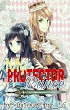 My Protector Prince by ImYourKing_05