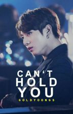 Can't Hold You. by ysmnslw