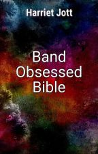 Band Obessed bible [IT] by GretaSore