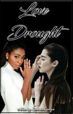 Love Drought by LaurmaniKoregui