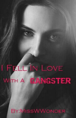 I Fell In Love With A Gangster  by MissWWonder