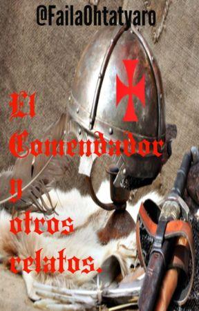 El Comendador y otros relatos (Antología de historias inconclusas). by FailaOhtatyaro