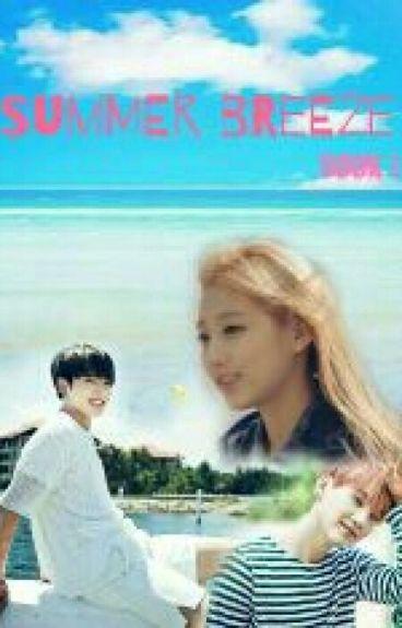 [BANGLYZ FF] 'SUMMER BREEZE' [BOOK 1]