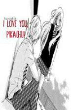 I Love You, Pikachu! (One-Shot) by itsateshai