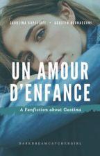 GASTINA : Un Amour D'enfance by DarkDreamCatcherGirl