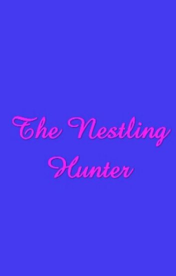 The Nestling Hunter