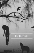 I'm Ronnie by Ronnieemoon