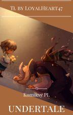 Undertale komiksy PL by LoyalHeart47