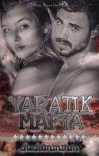 YARATIK MAFYA by dudammmm