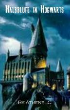 Halbblute in Hogwarts  by AtheneLC