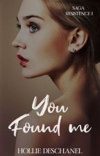 You found me [#SummerAwards2017 #PNovel] by HollieDeschanel