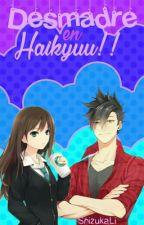 ⭐DESMADRE EN HAIKYUU!!⭐ [PRÓXIMAMENTE] ~Salseo y romance~ by ShizukaLi
