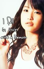 I fell in love with a Dancer. (Side story) *Revised* by ReachingDream16