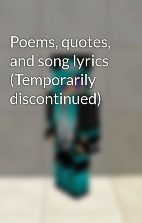 Poems Quotes And Song Lyrics Temporarily Discontinued Quotes