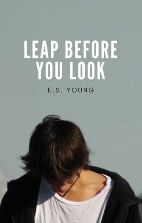 Leap Before You Look by esyoung