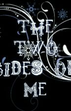 The Two Sides Of Me by MiladySerrano