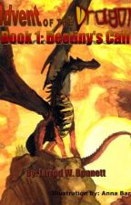 Advent of the Dragon - Book 1: Destiny's Call by JarrodBennett