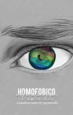 Homofóbico || Teenlock [Hiatus] by maynetodie