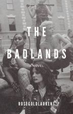 BADLANDS by rosegoldlaurent