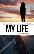 My life  by Romanetique_