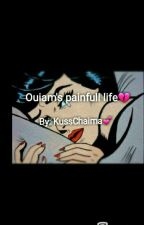 Ouiam's Painfull life💔 (voltooid AF)  by kusschaima