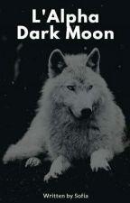 L' Alpha Dark Moon  by pinocca