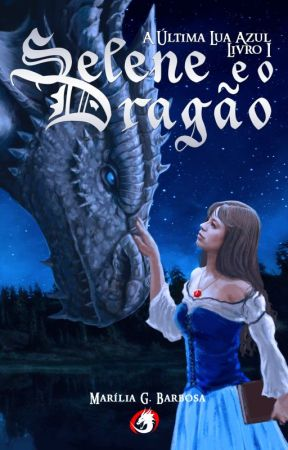 Selene e o Dragão {Degustação} by MariliaGB