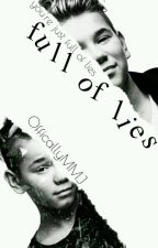 Full of lies| M.M fanfiction by OfficallyMMJ
