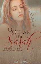 O Olhar de Sarah by SenhoraLovato