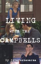 Living with the Campbells | JILEY by jileyxshawarma
