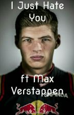 I Just Hate You ft Max Verstappen by flyingmendes