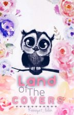 || Land of the covers || by rewayat_Fidan