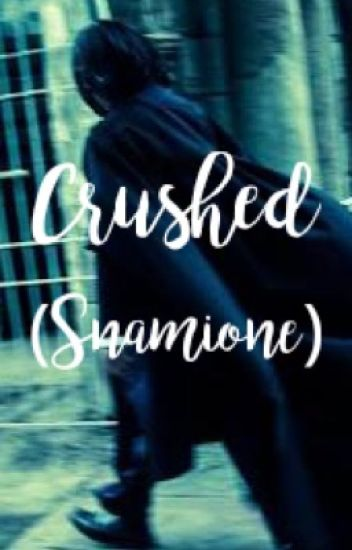CRUSHED  (Snamione) **On Going**