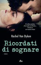 Ricordati di sognare di Rachel Van Dycken by denisavieriu