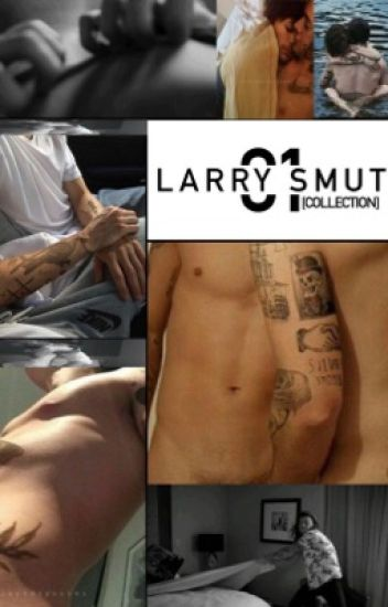 LARRY SMUT COLLECTION.