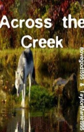 Across The Creek by ilovegod1595