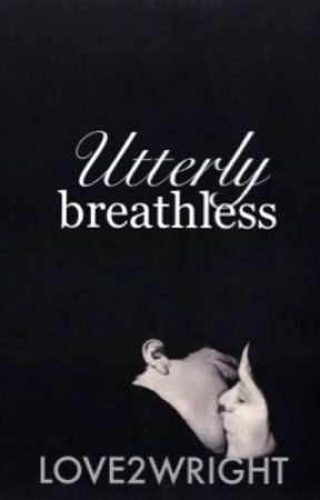 Utterly Breathless by love2wright